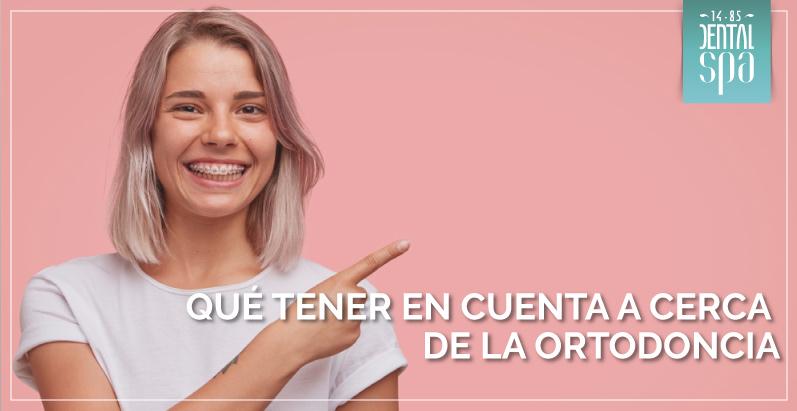 ¿Qué tener en cuenta a cerca de la ortodoncia?